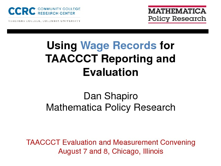 Using Wage Records for TAACCCT Reporting and Evaluation. By Dan Shapiro PDF